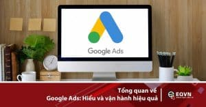 Tổng quan Google Ads