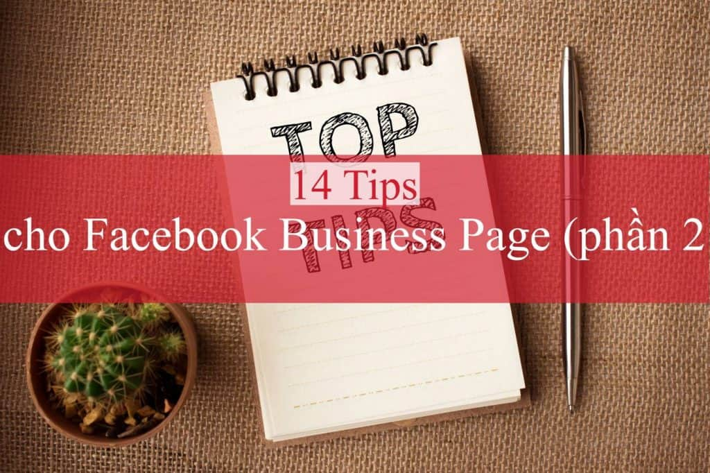14 Tips cho Facebook Business Page (phần 2)