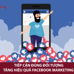 Quảng cáo Facebook marketing và đối tượng