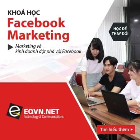 Khóa học Facebook Marketing & quảng cáo tại EQVN