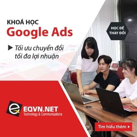 Khóa học triển khai quảng cáo google ads tại eqvn