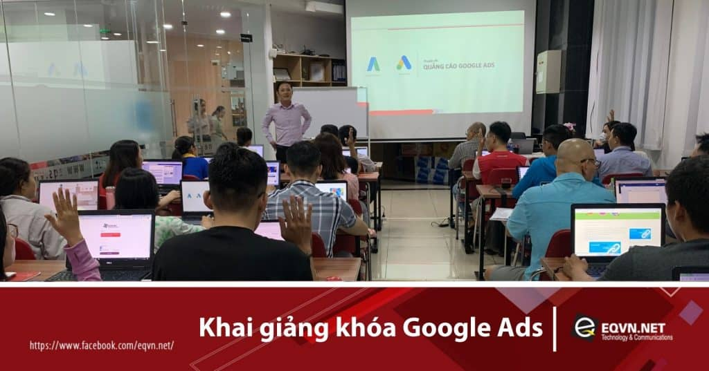 Khóa học Google ads eqvn