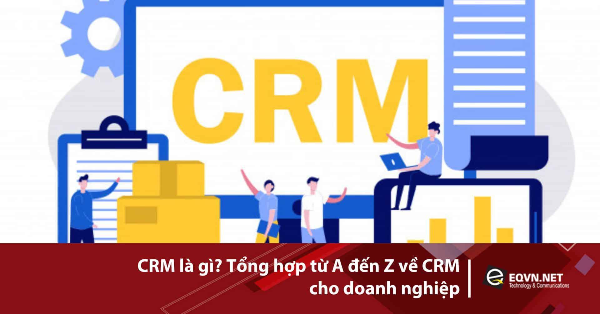 CRM là gì, crm la gi, CRM, phần mềm quản lý, mô hình crm