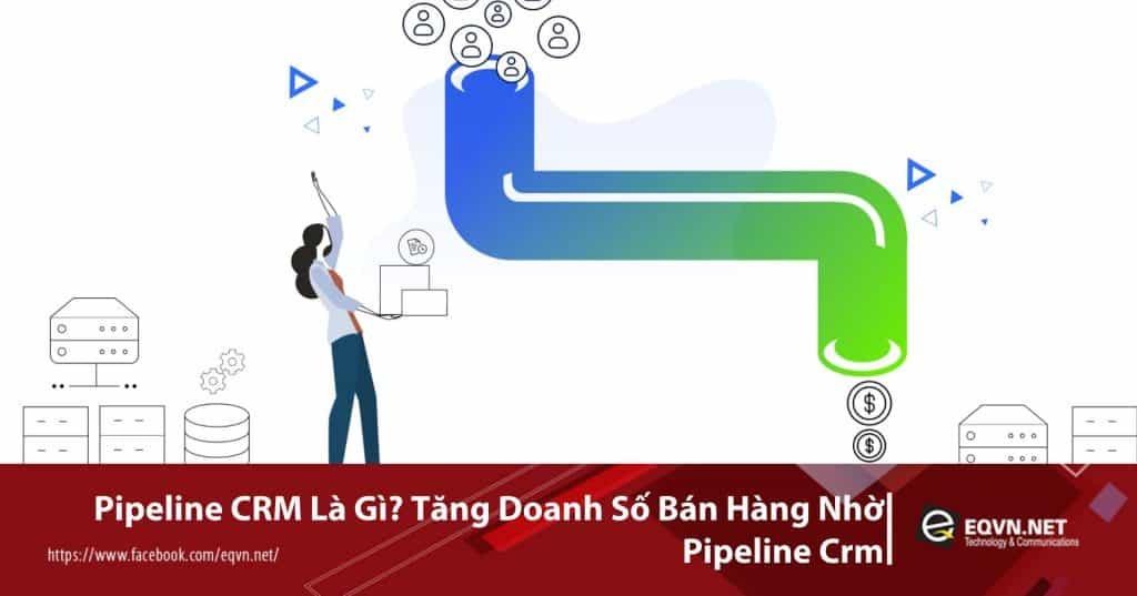 Pipeline CRM là gì