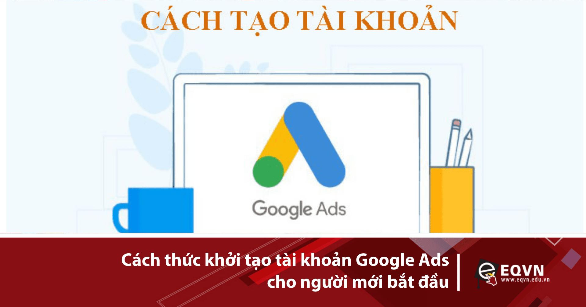 Cách thức tạo tài khoản quảng cáo Google