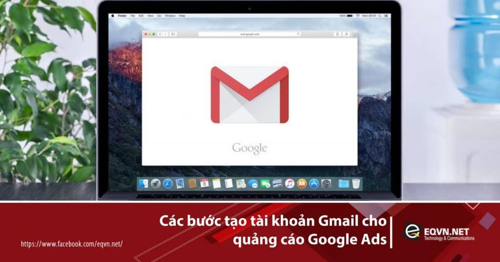 Các bước tạo tài khoản Gmail cho quảng cáo Google Ads